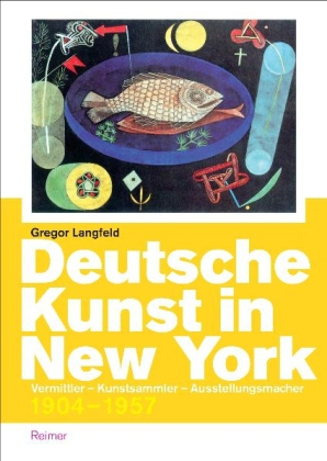 Deutsche Kunst in New York © Cover Dietrich Reimer Verlag