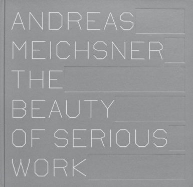 Meichsner, The Beauty of serious work © Cover Kehrer Verlag