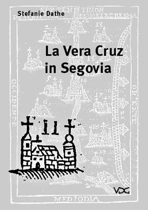La Vera Cruz in Segovia © Cover VDG Weimar