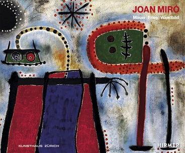 Joan Miro - Mauer, Fries, Wandbild © Cover Hirmer