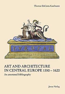 Art and Architecture in Central Europe 1550–1620 – An annotated bibliography © Cover Jonas Verlag
