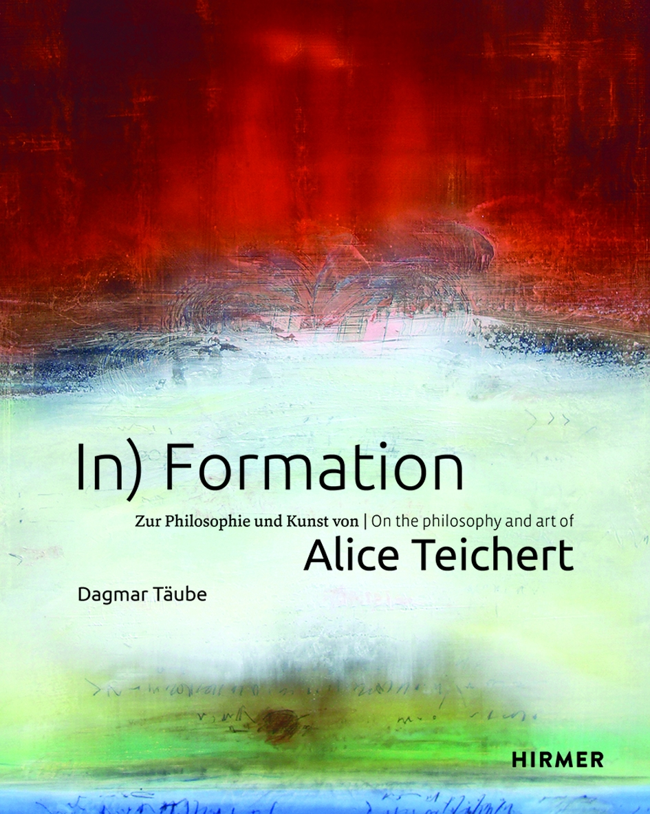 In) Formation. Zur Philosophie und Kunst von Alice Teichert © Cover Hirmer